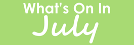 What's On in July