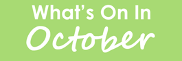 What's on in October