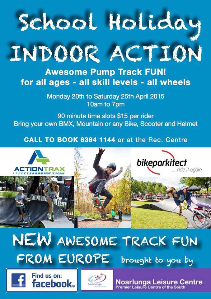 Indoor Action Pump Track | Noarlunga | 20 to 25 April 2015 - Play and ...