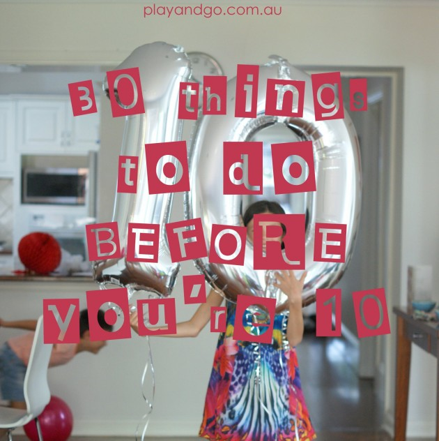 30 things to do before you're 10