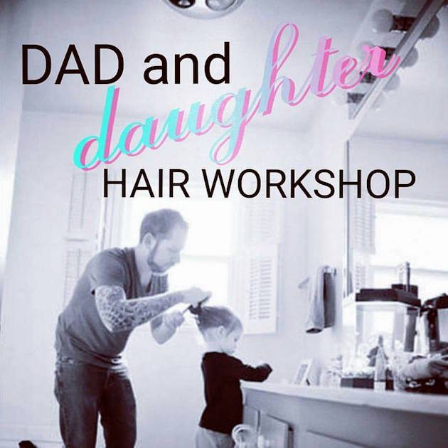 dad and daughter hair workshop