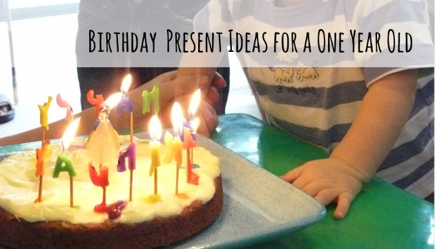 Birthday Present Ideas For A One Year Old