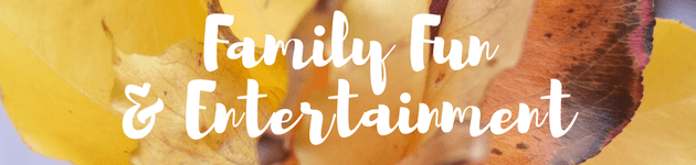 Family Fun & Entertainment autumn school holidays