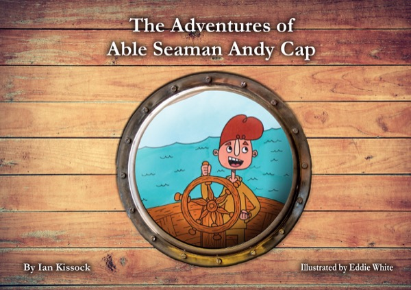 Adventures of Able Seaman Andy Cap - raising money for the Touched by Olivia Foundation