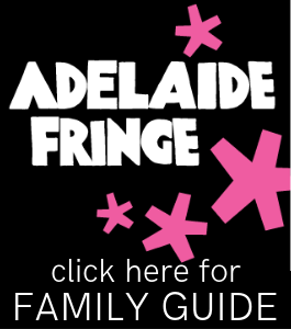 Adelaide Fringe 2019 Family Shows