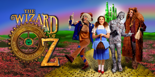 The Wizard of Oz - Arena Spectacular | Adelaide | 12 Oct