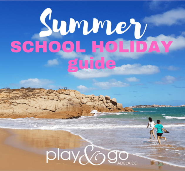 adelaide school holiday ideas december january