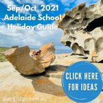Adelaide school holiday guide Sep Oct 2021