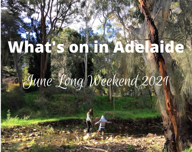 what's on adelaide june long weekend