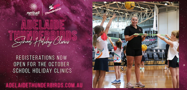adelaide thunderbirds school holiday netball clinics